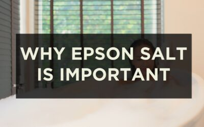Why Epsom Salt is Important