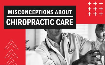Misconceptions About Chiropractic Care